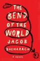 Go to record The bend of the world : a novel
