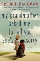 Go to record My grandmother asked me to tell you she's sorry : a novel